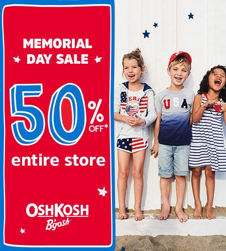 Memorial Day Sale 50% Off Entire Store* from Oshkosh B'gosh