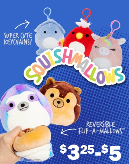Squishmallows $3.25-$5 from Five Below