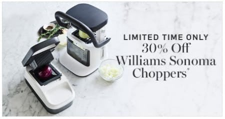 30% Off Williams Sonoma Choppers