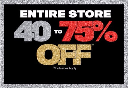 Entire Store 40 to 75% Off