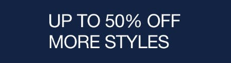 Up to 50% Off More Styles