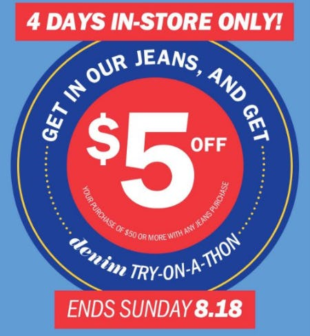 Get $5 Off Your Purchase of $50 or More With Any Jeans Purchase