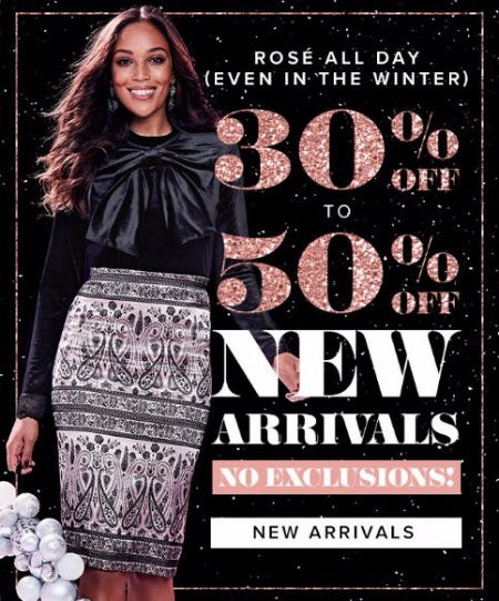 30% Off to 50% Off New Arrivals