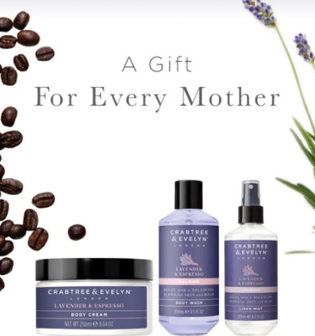 Mother's Day Gifts from Crabtree & Evelyn