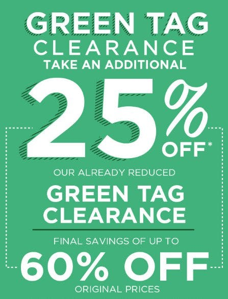 Take an Additional 25% Off Our Already Reduced Green Tag Clearance from Kirkland's