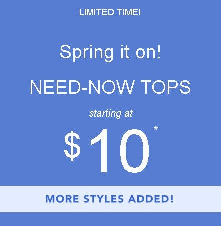 Need-Now Tops Starting at $10 from maurices