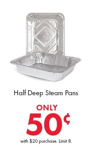 Only 50¢ Half Deep Steam Pans with $20 Purchase from Party City
