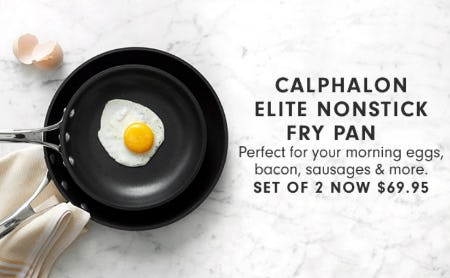 Calphalon Elite Nonstick Fry Pan Set of 2 for $69.95 from Williams-Sonoma