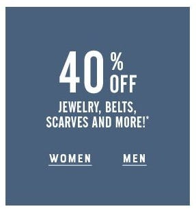 40% Off Jewelry, Belts, Scarves & More