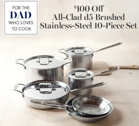 $100 Off All-Clad d5 Brushed Stainless-Steel 10-Piece Set from Williams-Sonoma