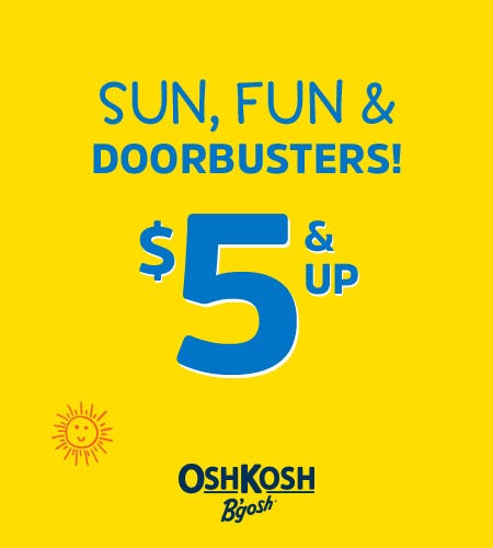 Sun, Fun & Doorbusters! $5 & Up* from Oshkosh B'gosh