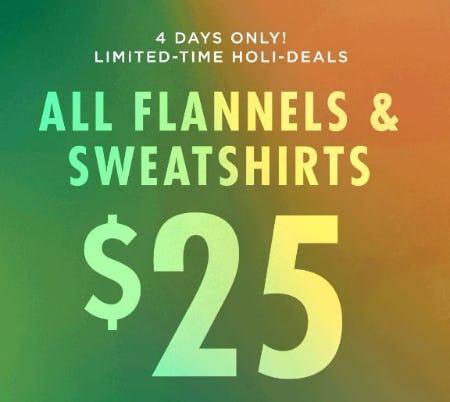 All Flannels & Sweatshirts $25