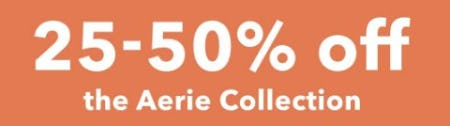 25-50% Off the Aerie Collection