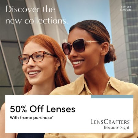 Receive 50% off lenses with a purchase of a frame from LensCrafters