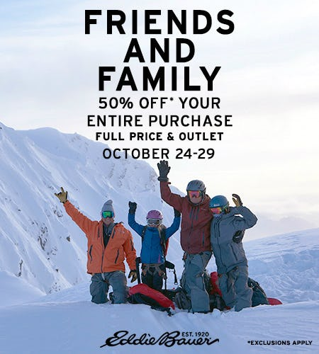 Friends and Family! 50% Off Entire Purchase from Eddie Bauer