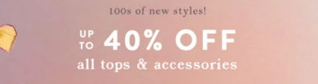 Up to 40% Off All Tops & Accessories