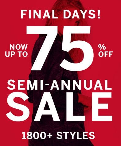 Semi-Annual Sale: Now up to 75% Off