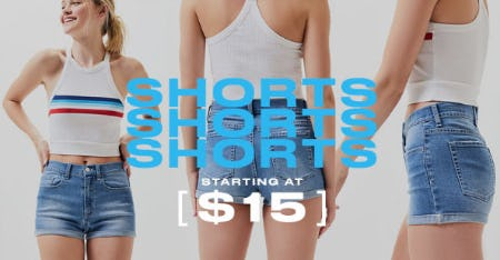 Shorts Starting at $15