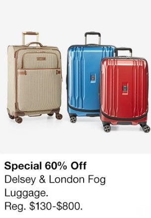 60% Off Delsey & London Fog Luggage from macy's