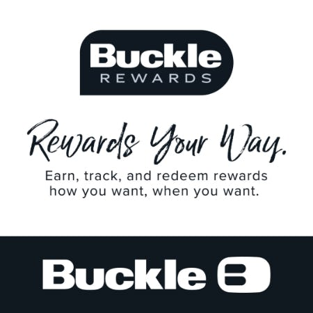 Rewards your way from Buckle