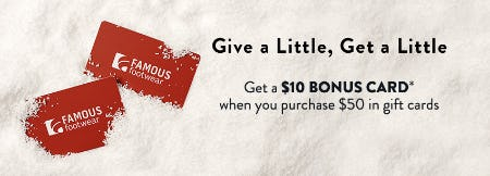 """GIVE A LITTLE GET A LITTLE"" GIFT CARD OFFER from Famous Footwear"