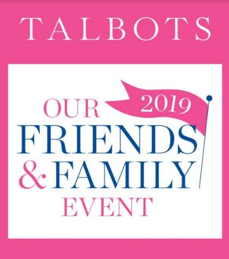 2019 FRIENDS & FAMILY Event from Talbots