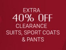 Extra 40% Off Clearance Suits, Sport Coats & Pants from Men's Wearhouse