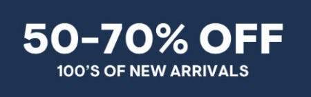 50-70% Off 100's of New Arrivals
