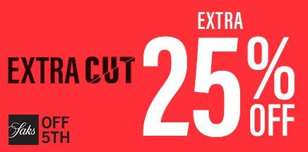 Shop the Saks OFF 5TH Extra Cut! from Saks Fifth Avenue OFF 5TH