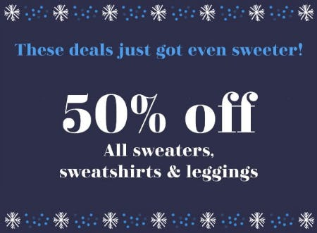 50% Off All Sweaters, Sweatshirts & Leggings