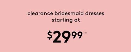 Clearance Bridesmaid Dresses Starting at $29.99