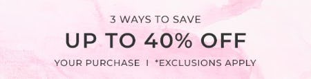 Up to 40% Off Your Purchase