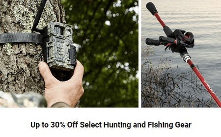 Up to 30% Off Select Hunting and Fishing Gear
