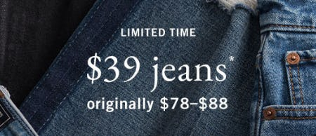 Jeans $39 Throughout the Store