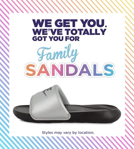 We've Totally Got You for Family Sandals. from Shoe Show