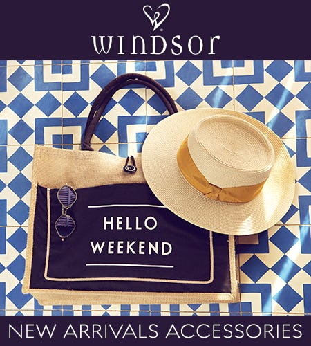 SHOP NEW ACCESSORY ARRIVALS! from Windsor