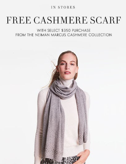Free Cashmere Scarf with $350 Purchase from Neiman Marcus