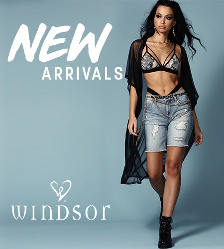 SHOP NEW ARRIVALS! from Windsor