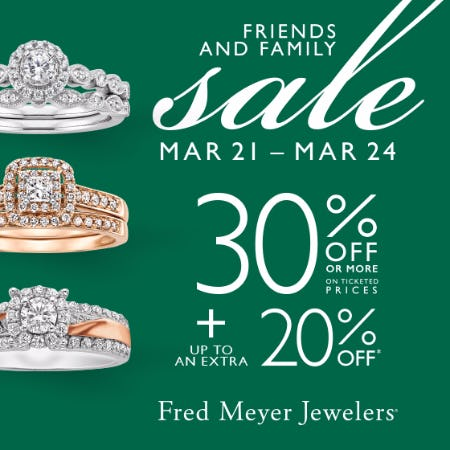 Friends and Family Sale from Fred Meyer Jewelers