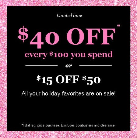 $40 Off Every $100 or $15 Off $50