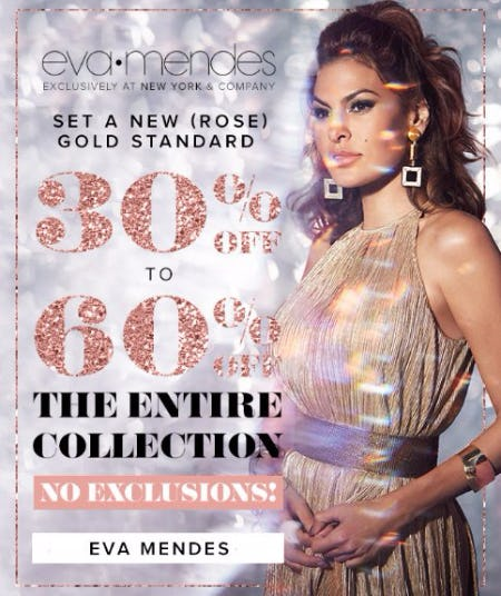 30% to 60% Off The Entire Eva Mendes Collection