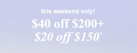 Up to $40 Off $200+ Purchase