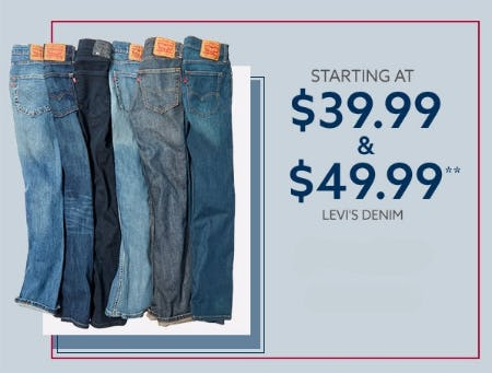 Starting at $39.99 & $49.99 Levi's Denim from Lord & Taylor