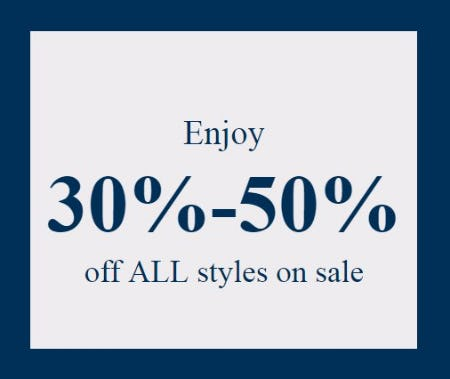 Enjoy 30% - 50% Off All Styles on Sale