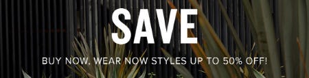 Up to 50% Off Wear Now Styles