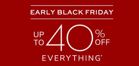 Early Black Friday: Up to 40% Off Everything