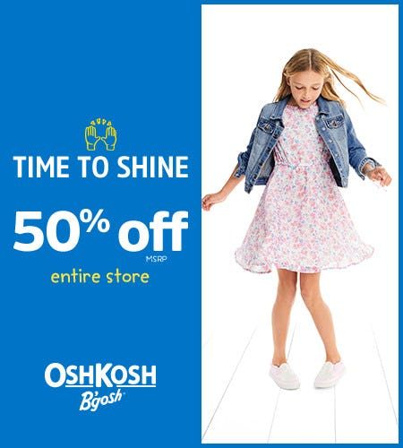 Time to Shine 50% Off* Entire Store from Oshkosh B'gosh