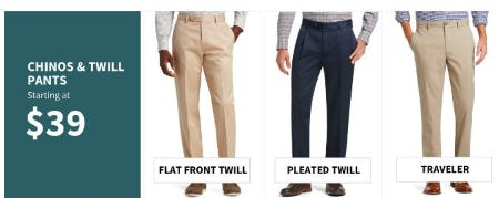 Chinos & Twill Pants Starting at $39