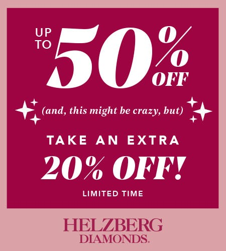 SAVE UP TO 50% + EXTRA 20% OFF from Helzberg Diamonds