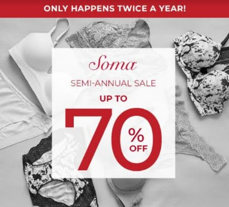 SOMA'S SEMI ANNUAL SALE - UP TO 70% OFF from Soma By Chico's